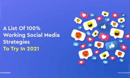 A List of 100% Working Social Media Strategies (to Try in 2021)
